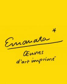 Emanata* Œuvres d'art imprimé